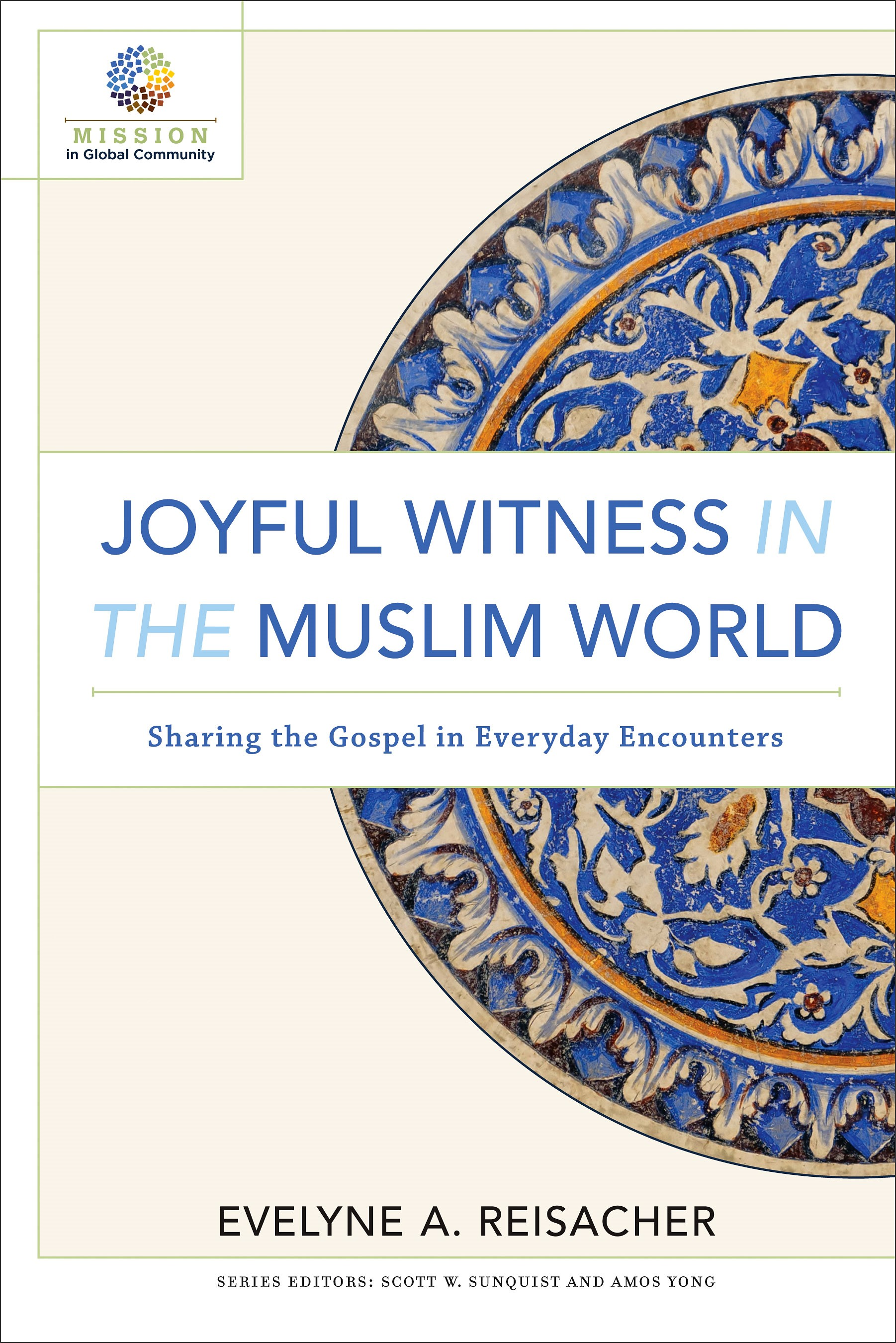 Joyful Witness in the Muslim World: Sharing the Gospel in Everyday Encounters
